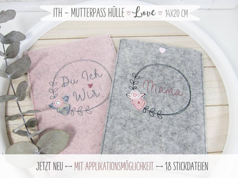 "ITH ""Hülle Mutterpass"" LOVE - 14x20 - 18 Stickdateien"